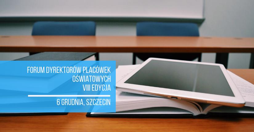 Forum Dyrektorów Placówek Oświatowych VIII Szczecin